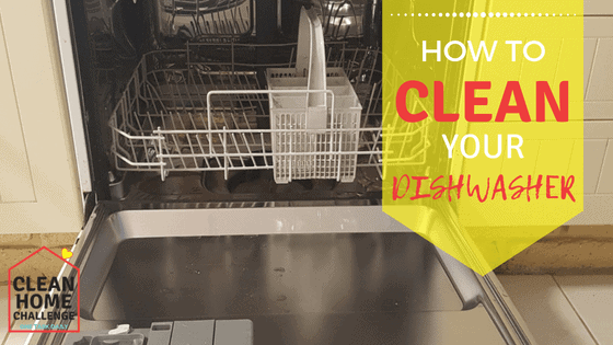 HOW TO CLEAN YOUR DISHWASHER - Clean Home Challenge