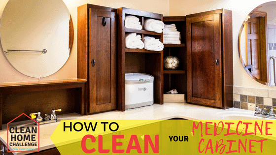 HOW TO CLEAN YOUR MEDICINE CABINET - Clean Home Challenge