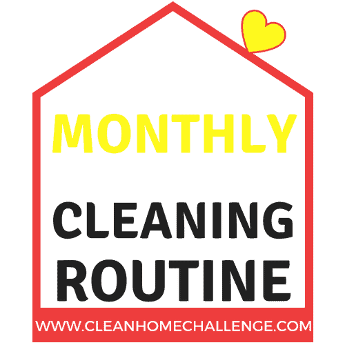 MONTHLY CLEANING ROUTINE