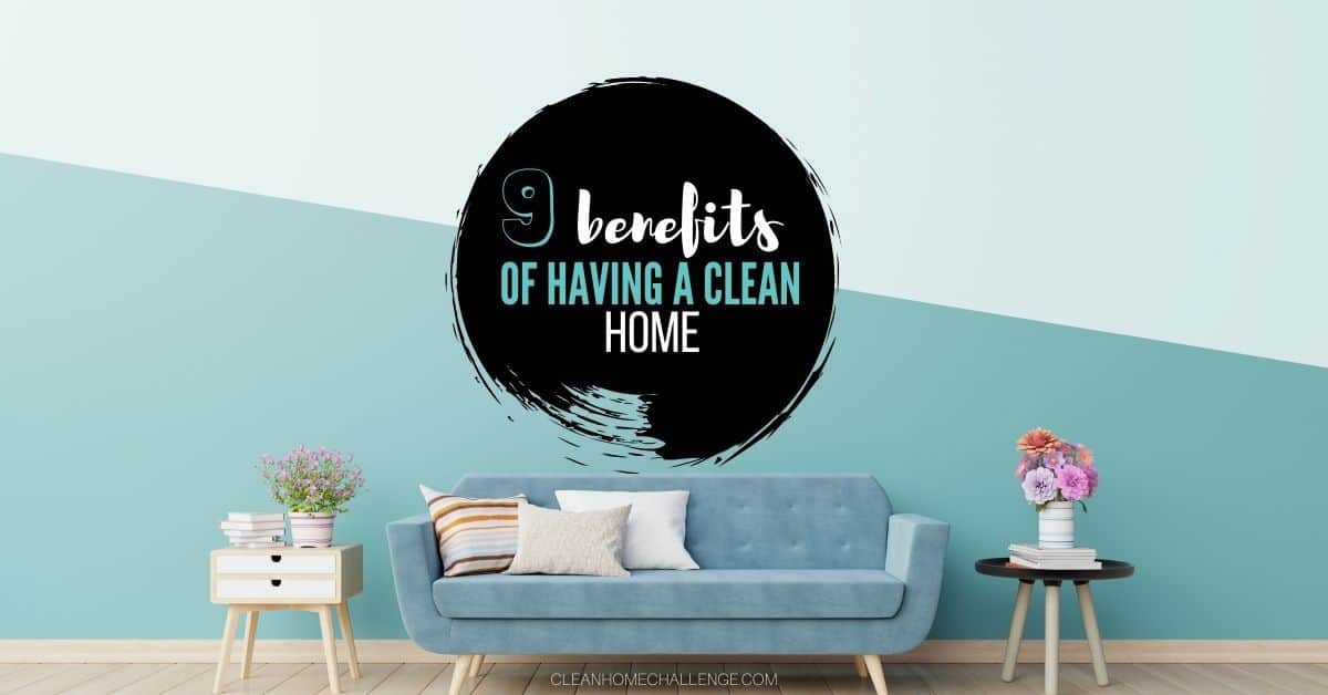 Why Having A Clean Home Is Important