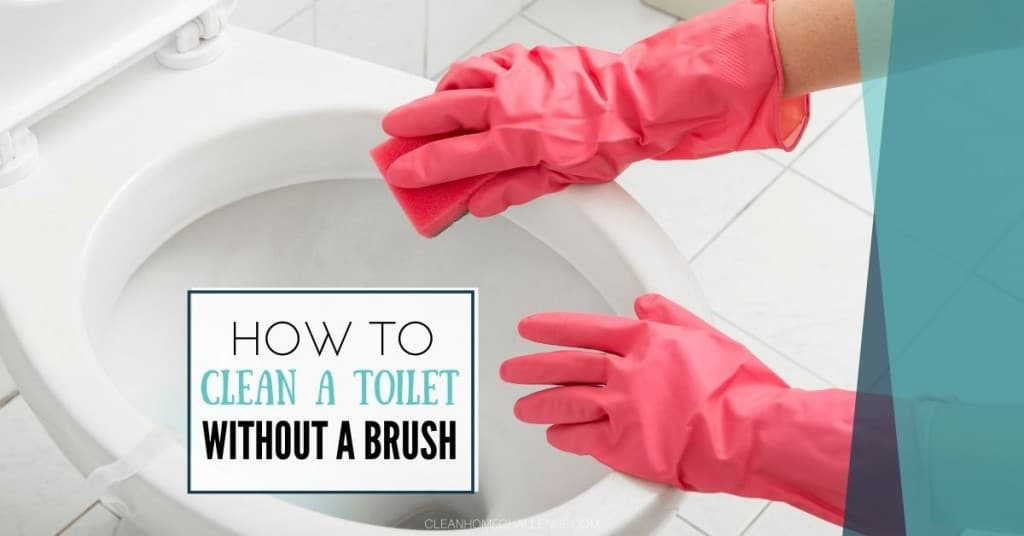 How To Clean A Toilet Without A Brush