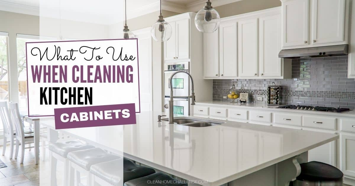What To Use When Cleaning Kitchen Cabinets