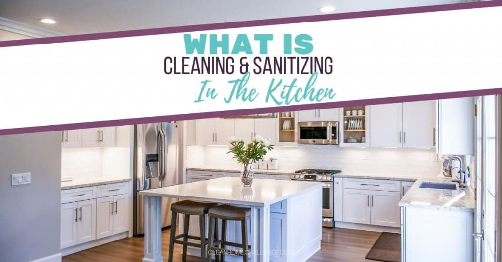 What is Cleaning & Sanitising In The Kitchen