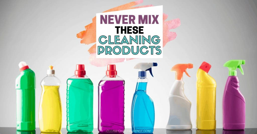 Never Mix These Cleaning Products