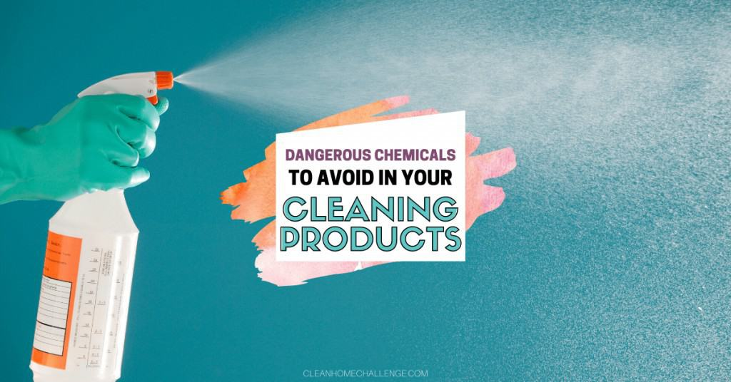Dangerous chemicals to avoid in you cleaning products