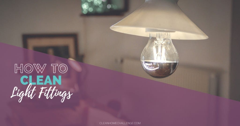 How To Clean Light Fittings