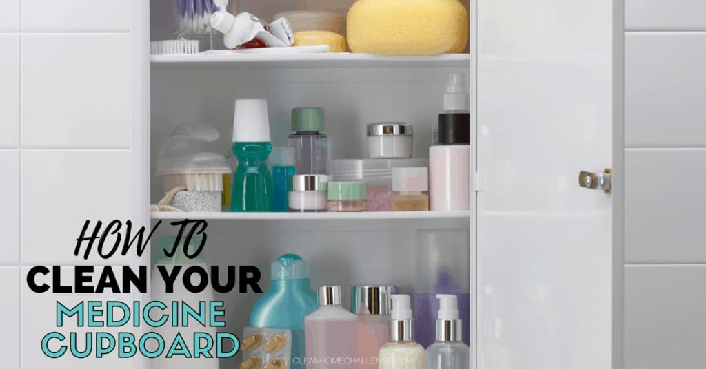 How To Clean Your Medicine Cupboard